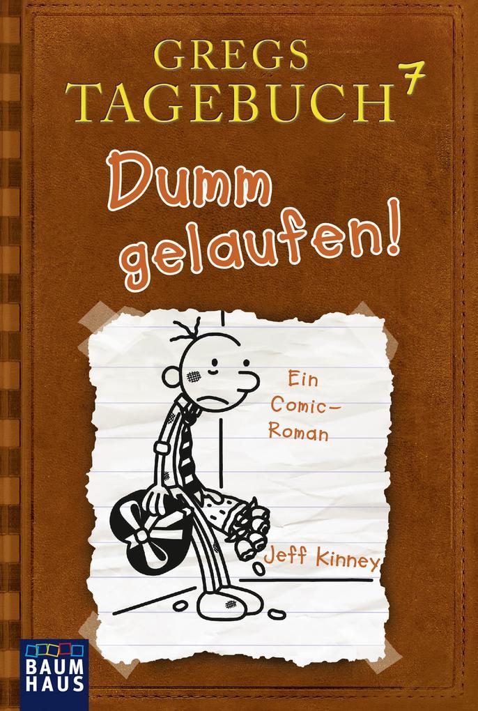 Gregs Tagebuch 07 - Dumm gelaufen! als Taschenbuch von Jeff Kinney