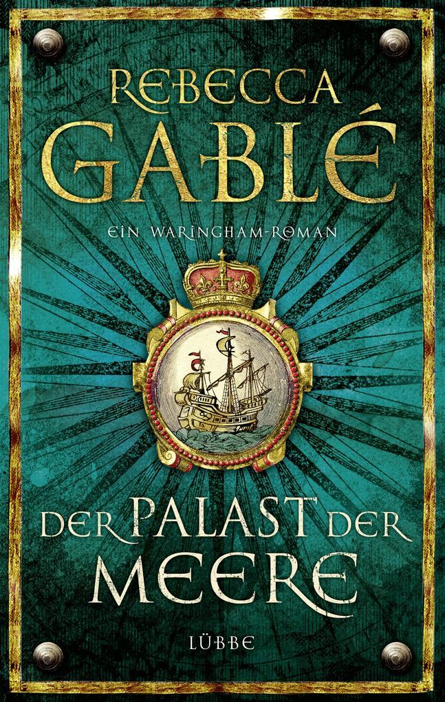 Der Palast der Meere - Band 5 als Buch von Rebecca Gablé