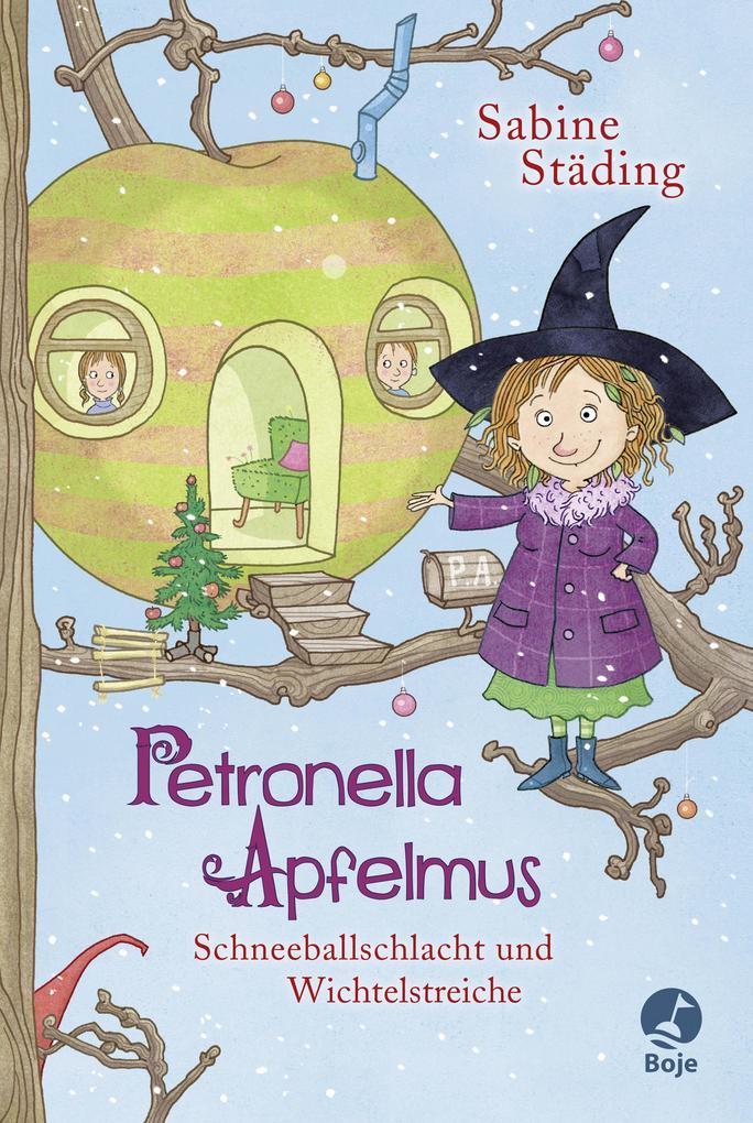 Petronella Apfelmus 03 - Schneeballschlacht und Wichtelstreiche als Buch von Sabine Städing