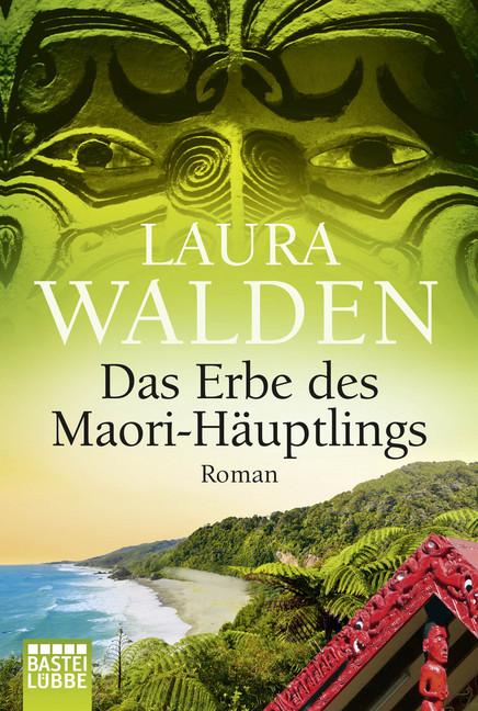 Das Erbe des Maori-Häuptlings als Taschenbuch von Laura Walden