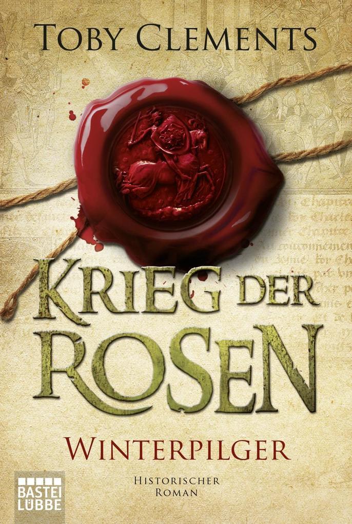 Krieg der Rosen: Winterpilger als Taschenbuch von Toby Clements