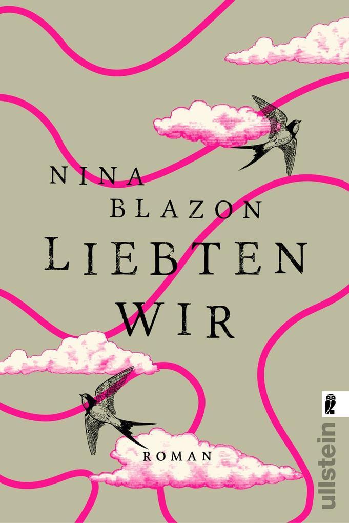 Liebten wir als Taschenbuch von Nina Blazon