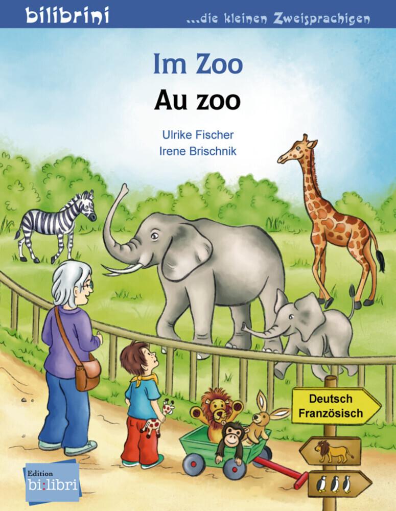 Im Zoo. Kinderbuch Deutsch-Französisch als Buch von Ulrike Fischer, Irene Brischnik