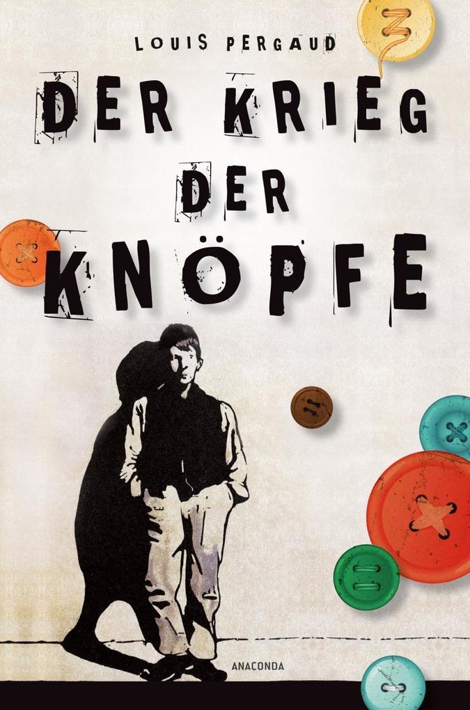 Der Krieg der Knöpfe (Anaconda Jugendklassiker) - Neuübersetzung als Buch von Louis Pergaud