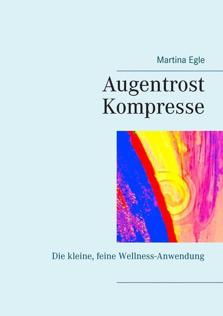 Augentrost-Kompresse als eBook von Martina Egle