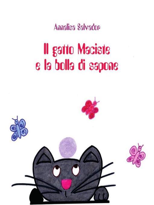 Il gatto Maciste e la bolla di sapone als eBook von Annalisa Salvador