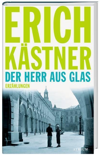 Der Herr aus Glas als Buch von Erich Kästner
