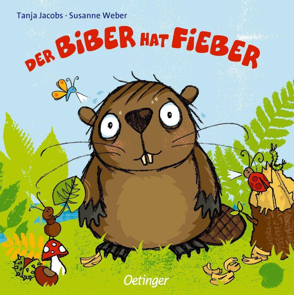 Der Biber hat Fieber als Buch von Susanne Weber