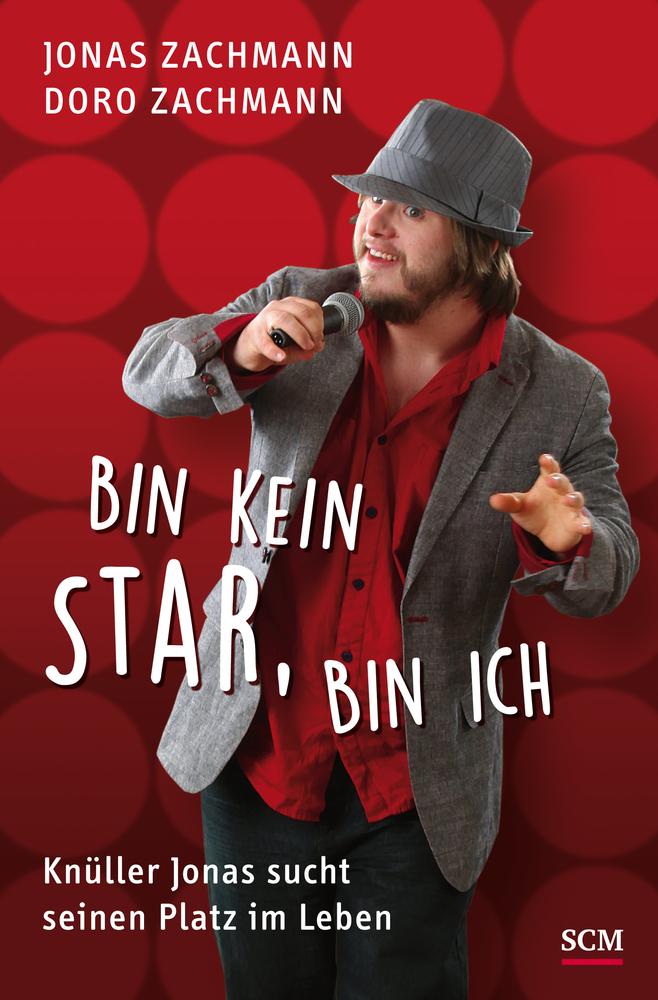 Bin kein Star, bin ich als Buch von Jonas Zachmann, Doro Zachmann