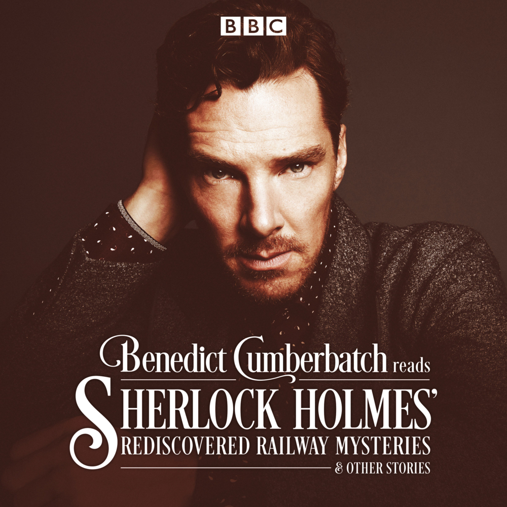 Benedict Cumberbatch Reads Sherlock Holmes' Rediscovered Railway Stories als Hörbuch CD von John Taylor