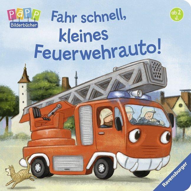 Fahr schnell, kleines Feuerwehrauto als Buch von Bernd Penners