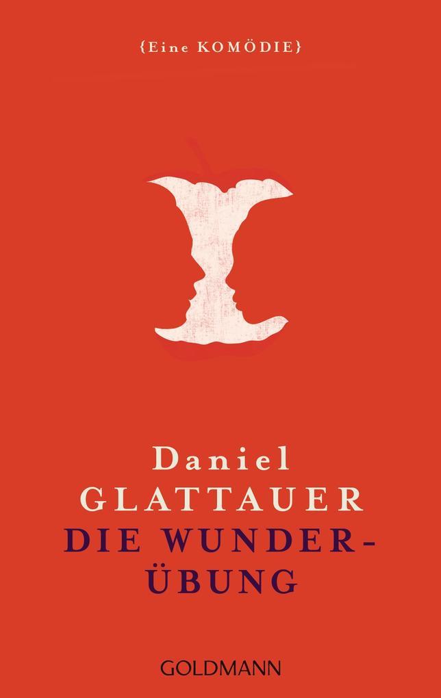 Die Wunderübung als Taschenbuch von Daniel Glattauer