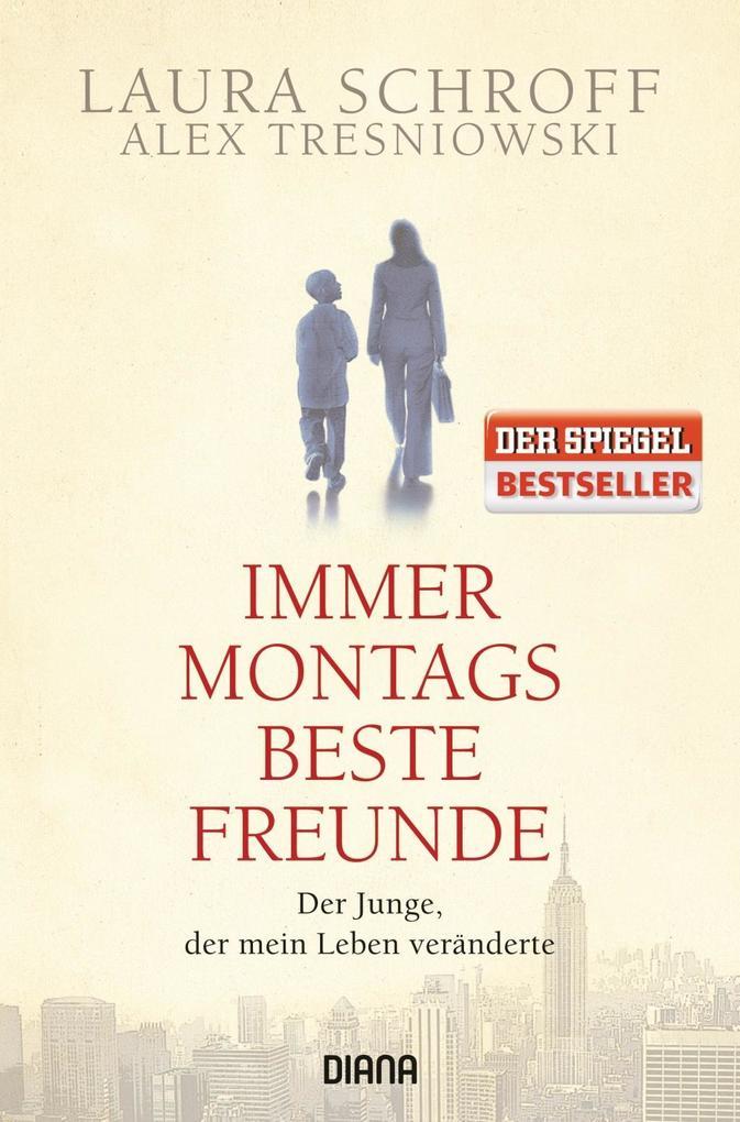 Immer montags beste Freunde als Buch von Laura Schroff, Alex Tresniowski