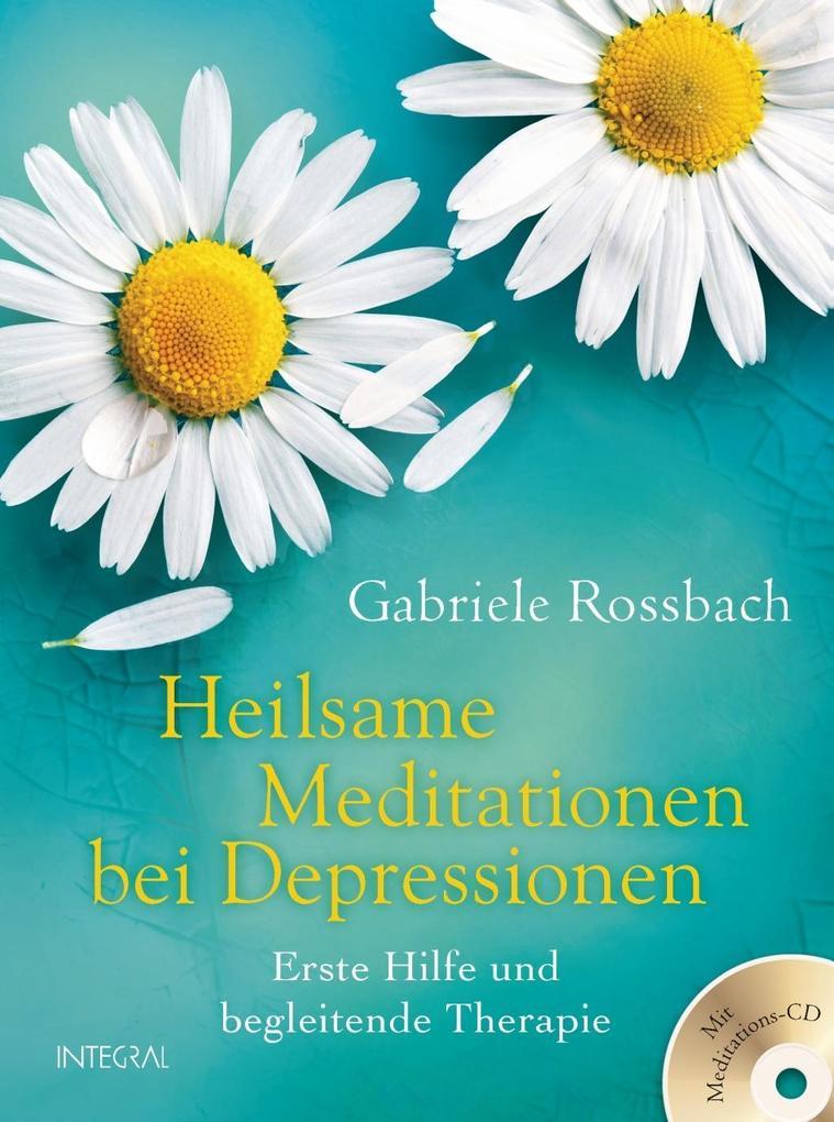 Heilsame Meditationen bei Depressionen als Buch von Gabriele Rossbach