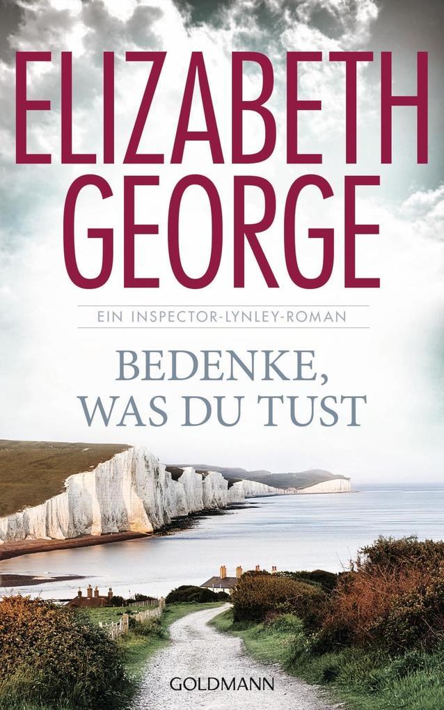Bedenke, was du tust als Buch von Elizabeth George