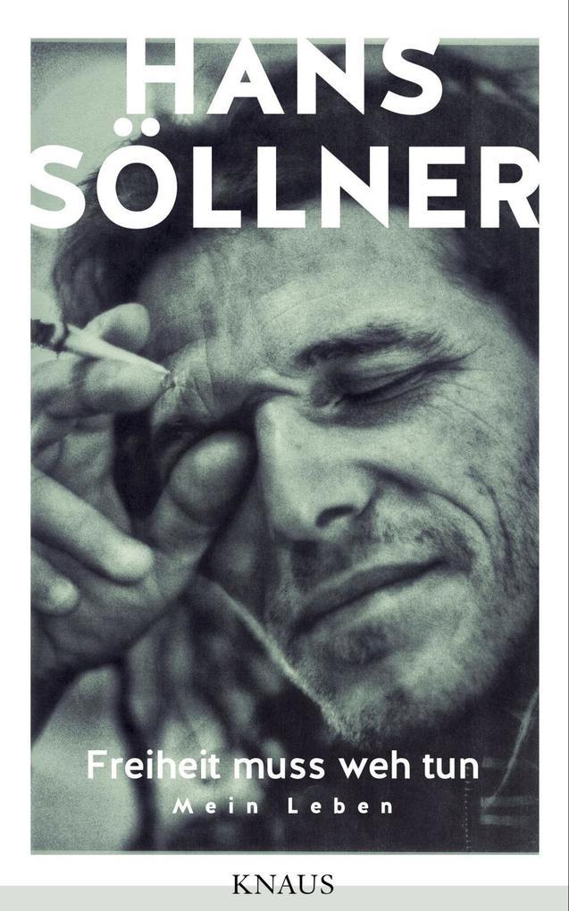 Freiheit muss weh tun als Buch von Hans Söllner