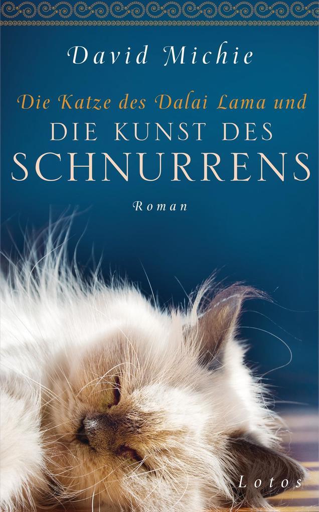 Die Katze des Dalai Lama und die Kunst des Schnurrens als Buch von David Michie