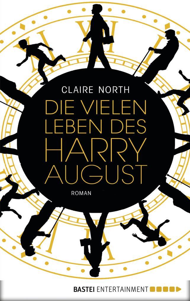 Die vielen Leben des Harry August als eBook von Claire North