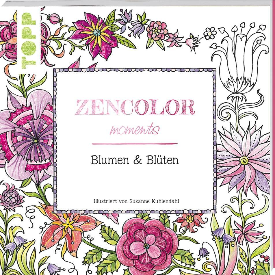 Zencolor moments Blumen & Blüten als Buch von Susanne Kuhlendahl