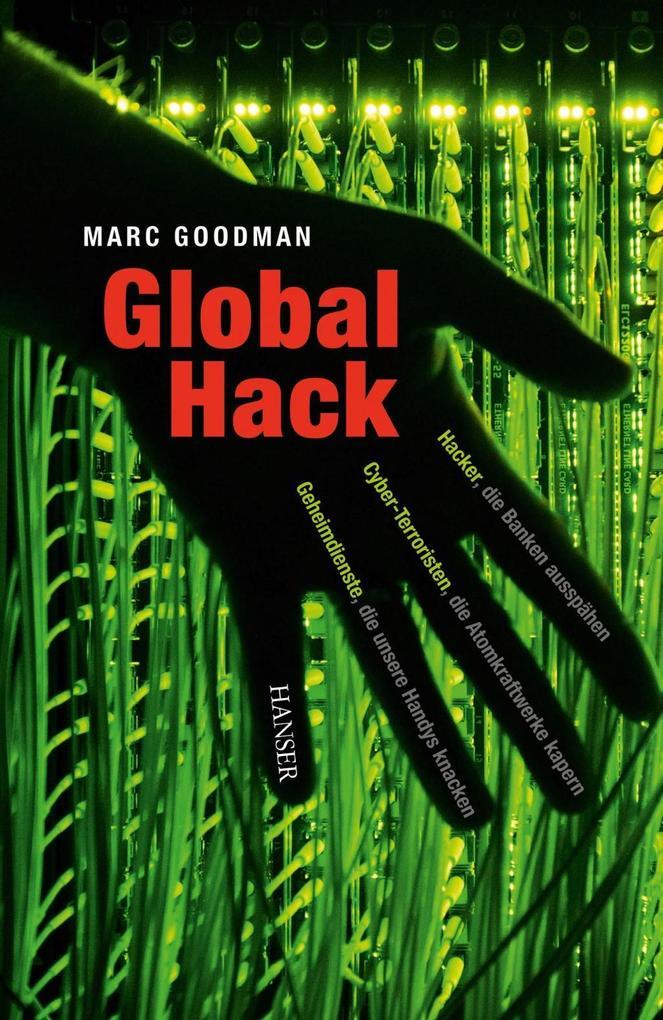 Global Hack als Buch von Marc Goodman