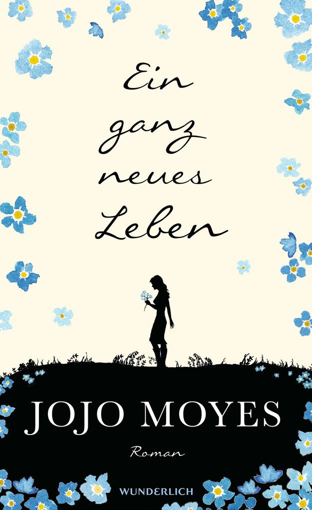 Ein ganz neues Leben als Buch von Jojo Moyes