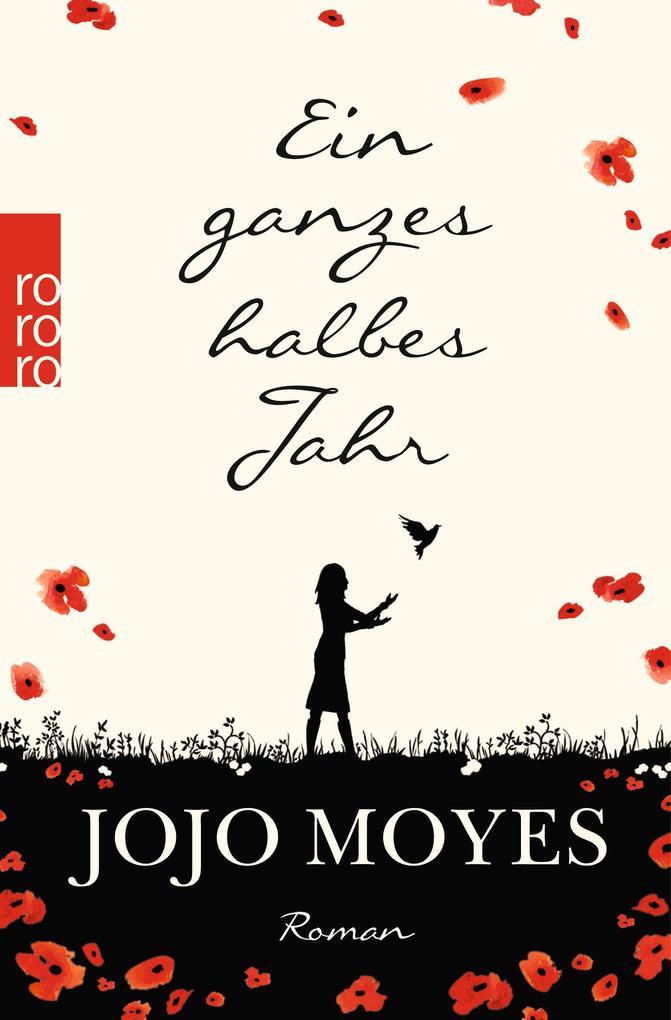 Ein ganzes halbes Jahr als Taschenbuch von Jojo Moyes