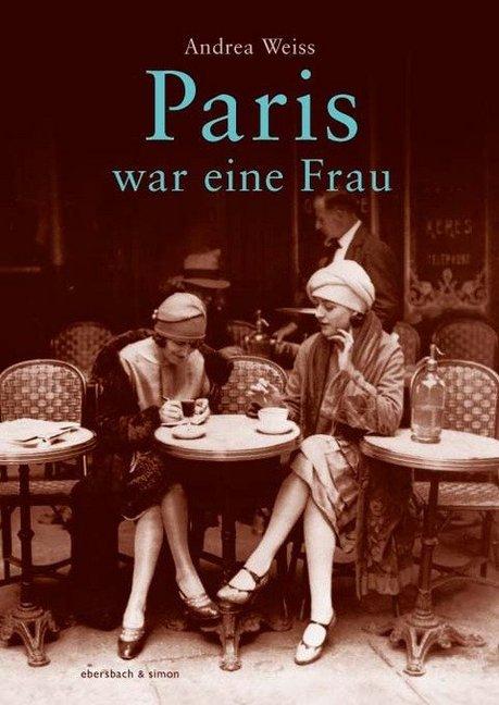 Paris war eine Frau als Buch von Andreas Weiss