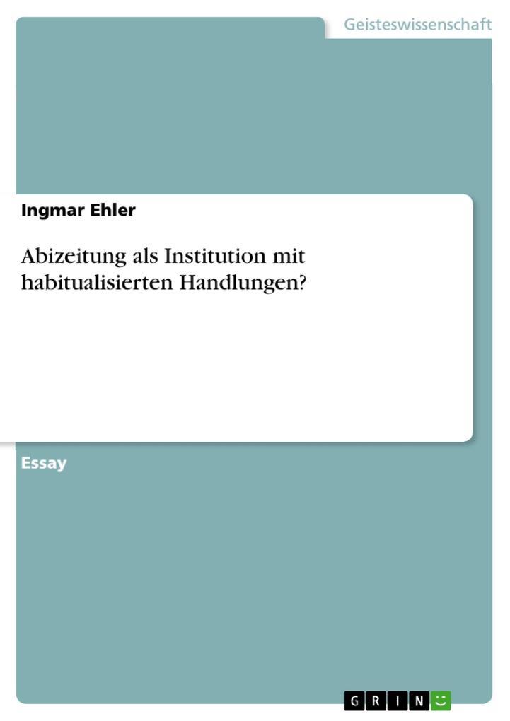Abizeitung als Institution mit habitualisierten...