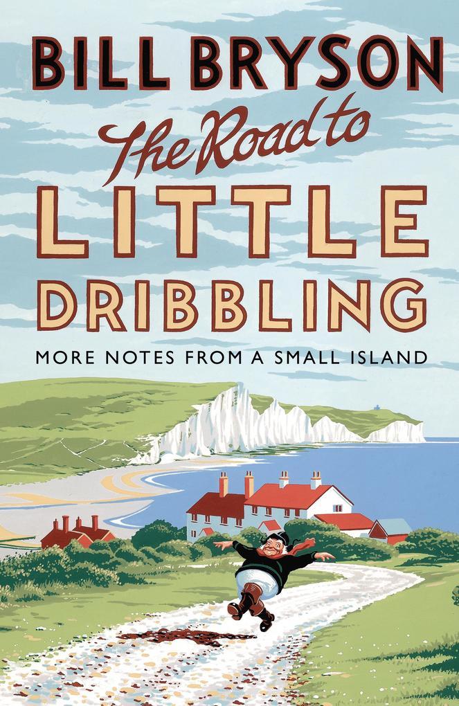 The Road to Little Dribbling als eBook von Bill Bryson