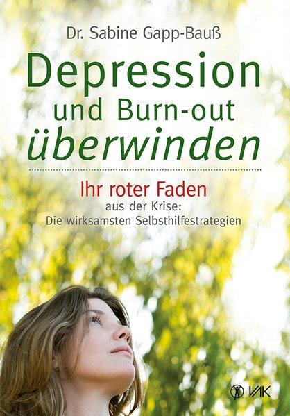 Depression und Burn-out überwinden als Buch von Sabine Gapp-Bauß