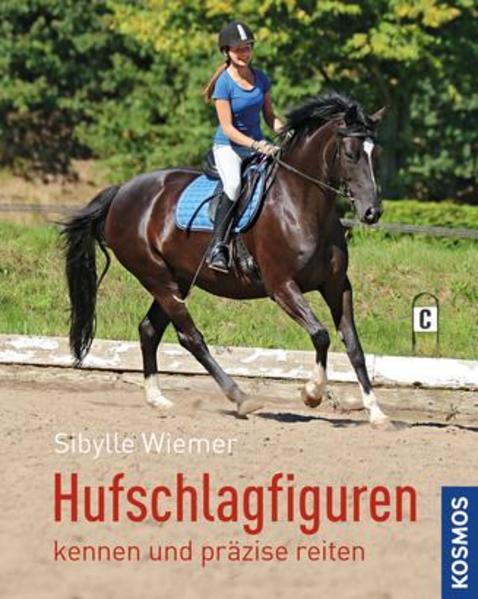 Hufschlagfiguren kennen und präzise reiten als Buch von Sybille Wiemer