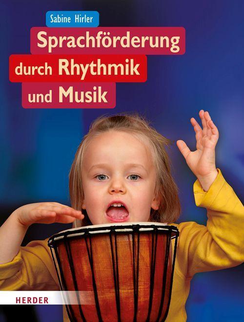 Sprachförderung durch Rhythmik und Musik als Buch von Sabine Hirler
