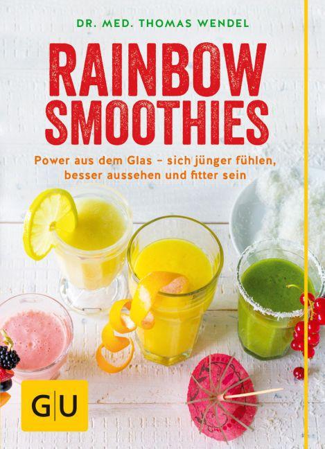 Rainbow Smoothies als Buch von Thomas Wendel, Catrin Wendel