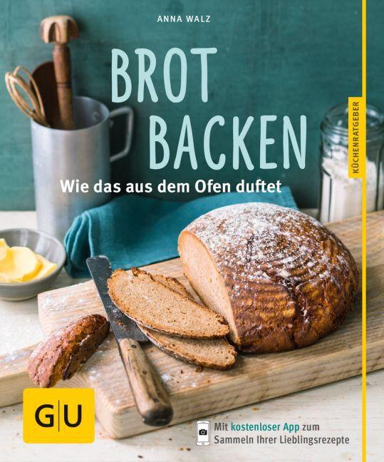 Brot backen als Buch von Anna Walz