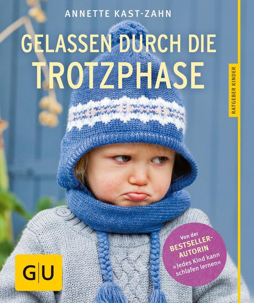 Gelassen durch die Trotzphase als Buch von Annette Kast-Zahn