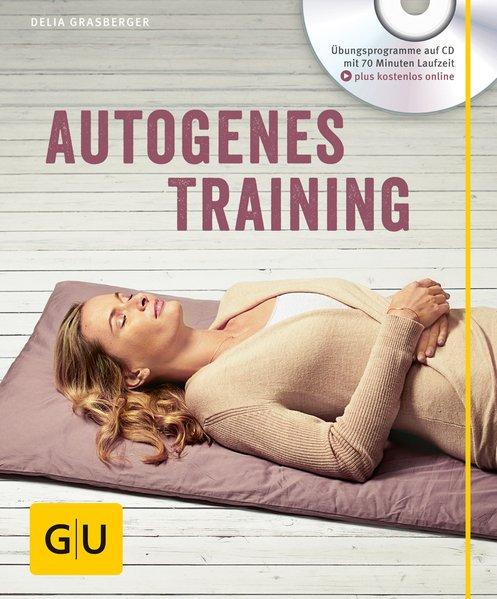 Autogenes Training (mit CD) als Buch von Delia Grasberger