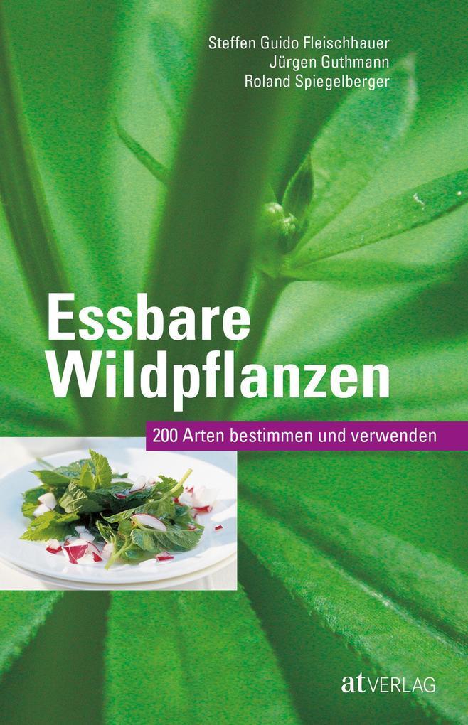 Essbare Wildpflanzen Ausgabe als Buch von Steffen Guido Fleischhauer, Jürgen Guthmann, Roland Spiegelberger
