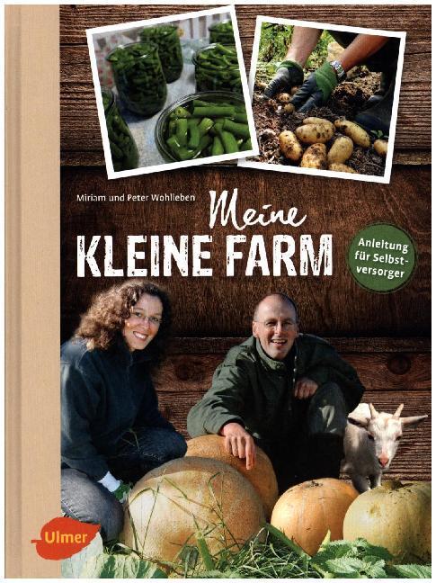 Meine kleine Farm als Buch von Miriam Wohlleben, Peter Wohlleben