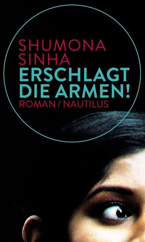 Erschlagt die Armen! als Buch von Shumona Sinha