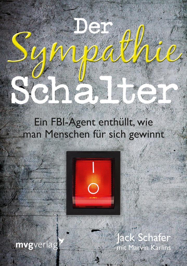 Der Sympathie-Schalter als Buch von Jack Schafer, Marvin Karlins