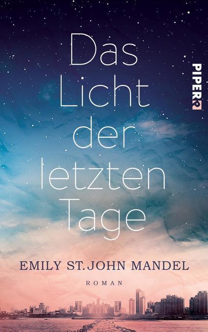 Das Licht der letzten Tage als Buch von Emily St. John Mandel