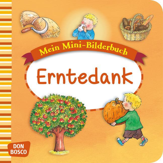 Mein Mini-Bilderbuch: Erntedank als Buch von Esther Hebert, Gesa Rensmann