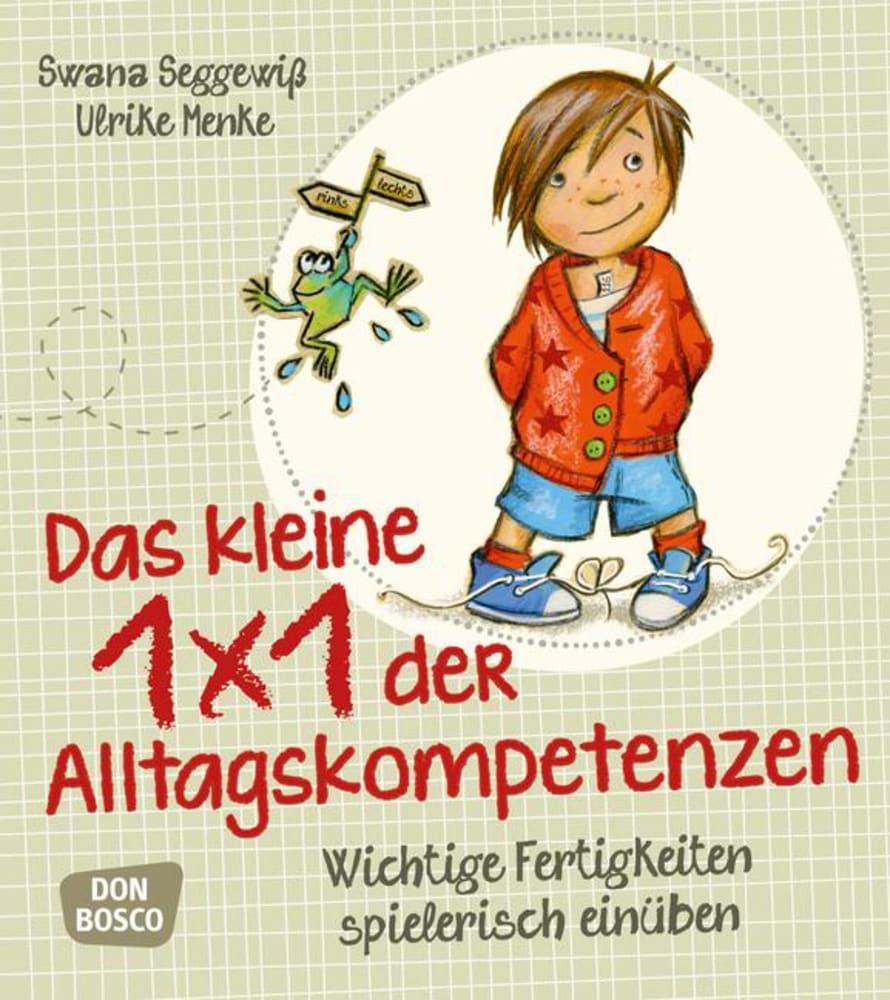 Das kleine 1x1 der Alltagskompetenzen als Buch von Ulrike Menke, Swana Seggewiß