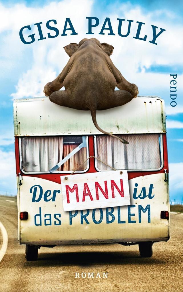 Der Mann ist das Problem als Buch von Gisa Pauly