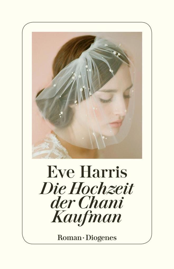 Die Hochzeit der Chani Kaufman als Buch von Eve Harris
