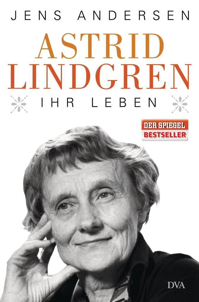 Astrid Lindgren. Ihr Leben als Buch von Jens Andersen