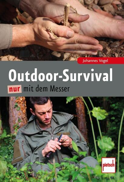 Outdoor-Survival nur mit dem Messer als Buch von Johannes Vogel