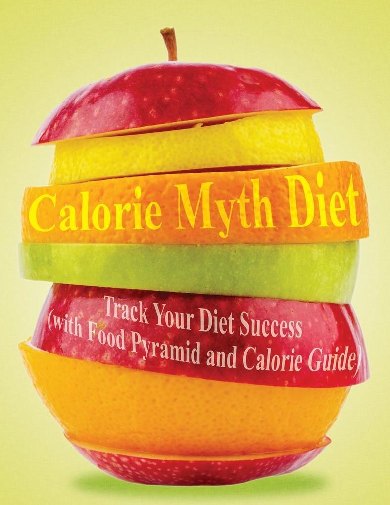 Calorie Myth Diet als Taschenbuch von Speedy Publishing Llc