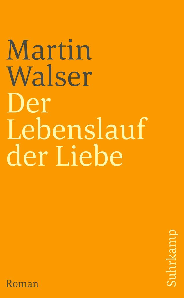 Der Lebenslauf der Liebe als Taschenbuch von Martin Walser