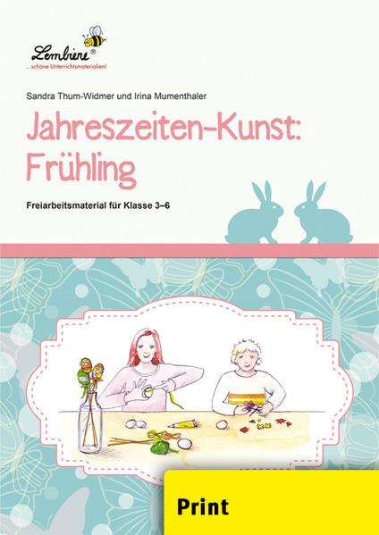 Jahreszeiten-Kunst: Frühling (PR) als Buch von Sandra Thum-Widmer, Irina Mumenthaler